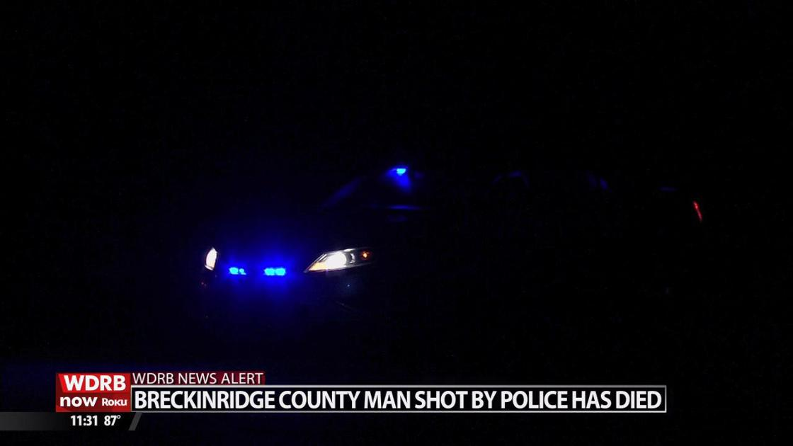 Man dies after being shot by police in Breckinridge County | Wdrb