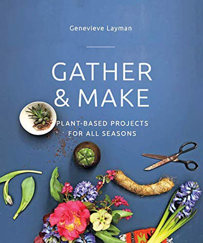 'Gather and Make' by Genevieve Layman