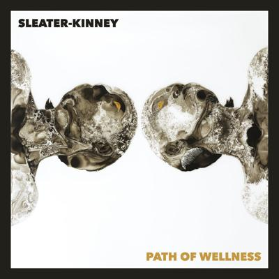 """""""Path of Wellness"""" by Sleater-Kinney"""