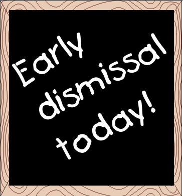early dismissal today.png