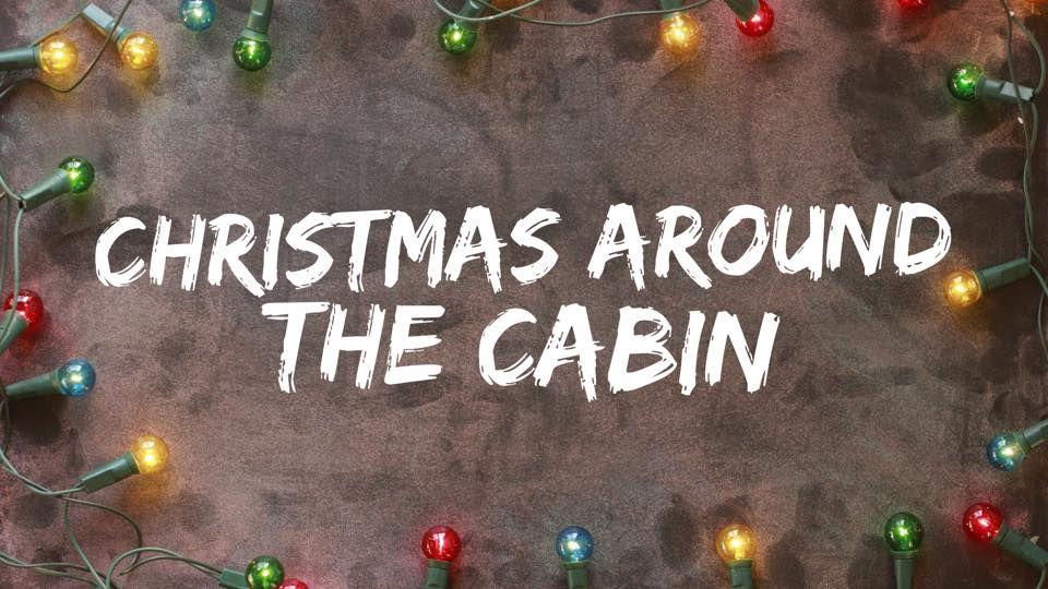 Christmas Around The Cabin