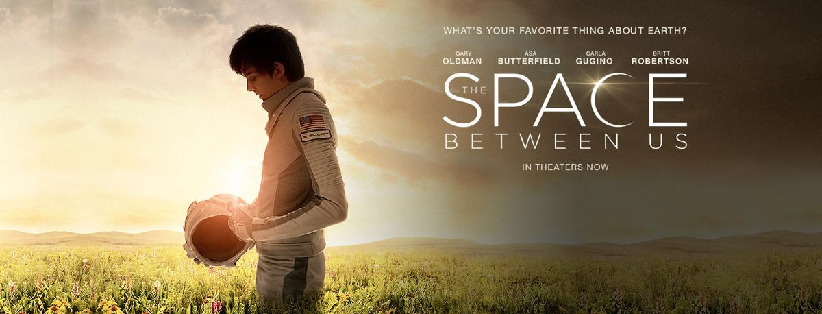 The Space Between Us: Not the best film on Earth | Culture ...
