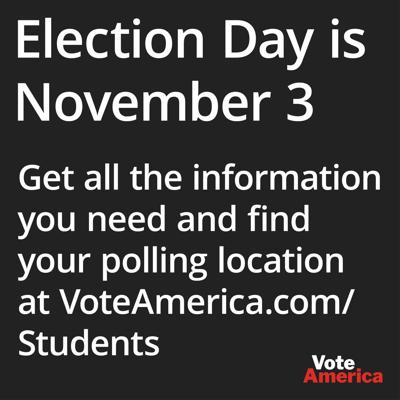 *Sponsored Content* Election Day is November 3 and we need your voice!