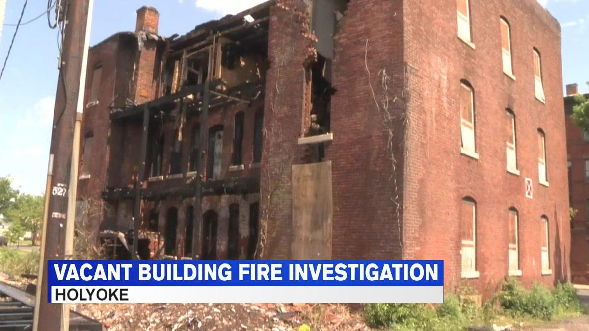 A Full Investigation Needed In Holyoke >> Investigation Continues Into Fire At Vacant Holyoke Building News