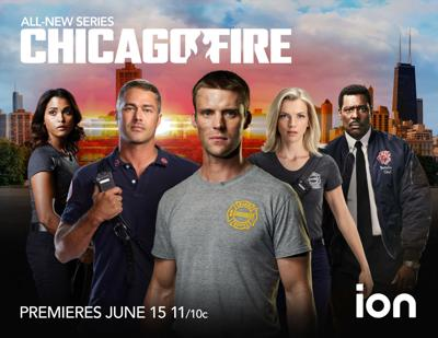 Chicago Fire Tuesdays on ION Starting June 15