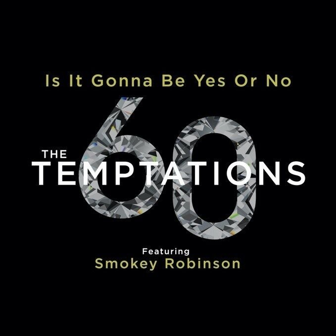 TEMPTATIONS CELEBRATE REMARKABLE 60 YEAR HISTORY  NEW SINGLE FEATURING FOUNDING MEMBER OTIS WILLIAMS AND SMOKEY ROBINSON OUT TODAY