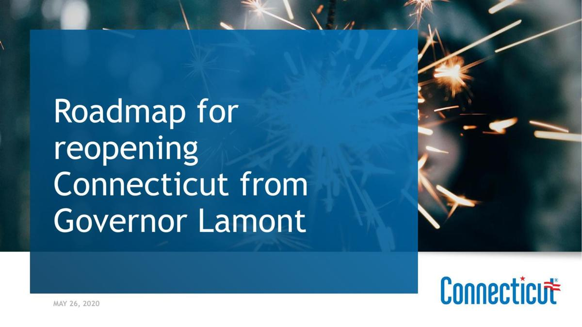 Roadmap for reopening Connecticut from Gov. Lamont