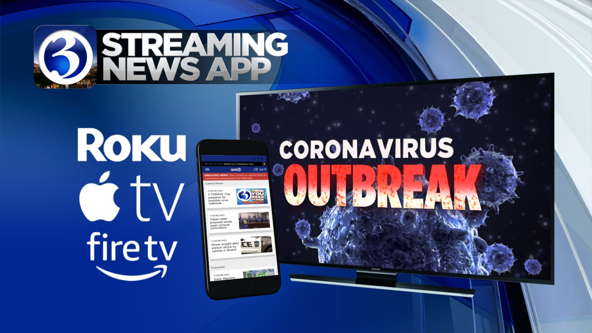 Stay updated any time of day with the Channel 3 Streaming News App. Search WFSB on Roku, Apple TV and Fire TV.