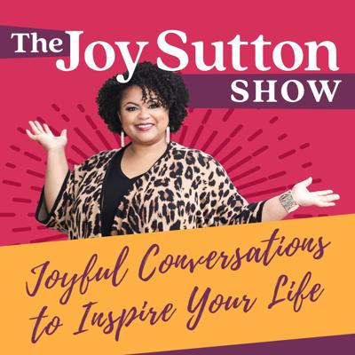 The Joy Sutton Show podcast