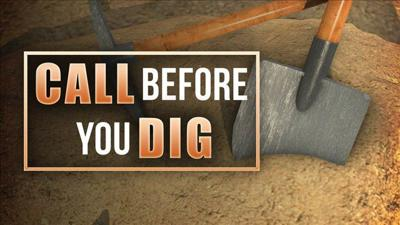 National Safe Digging Day -- Call before you dig