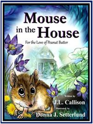 Mouse in the House by J.L. Callison