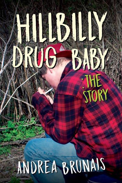 """Hillbilly Drug Baby: The Story"""