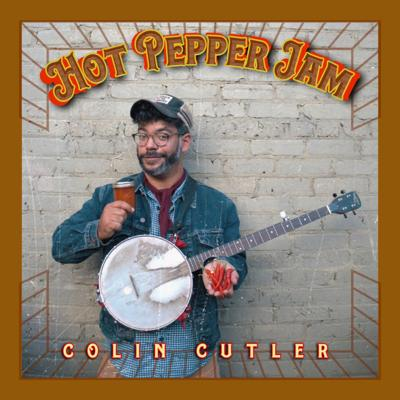 """Colin Cutler's coming in hot with """"Hot Pepper Jam"""""""