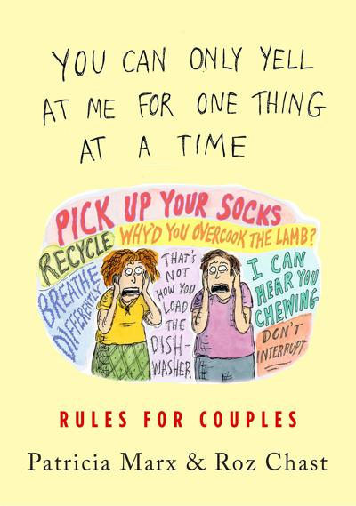 """""""You Can Only Yell at Me for One Thing at a Time: Rules for Couples"""""""