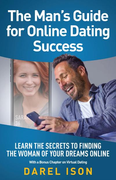 """""""The Man's Guide for Online Dating Success"""""""