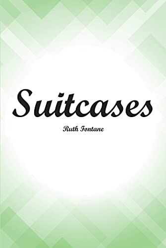 Suitcases by Ruth Fontane
